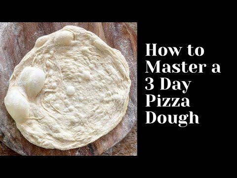 How To Master A 3 Day Pizza Dough Recipe at Home