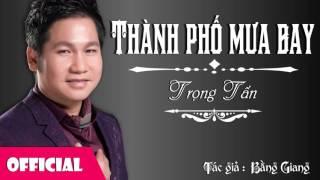 Thành Phố Mưa Bay - Trọng Tấn [Official Audio]