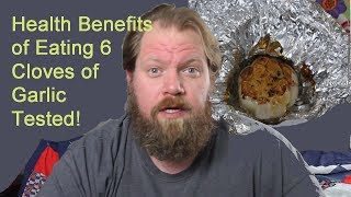 Health benefits of eating 6 cloves of garlic tested!