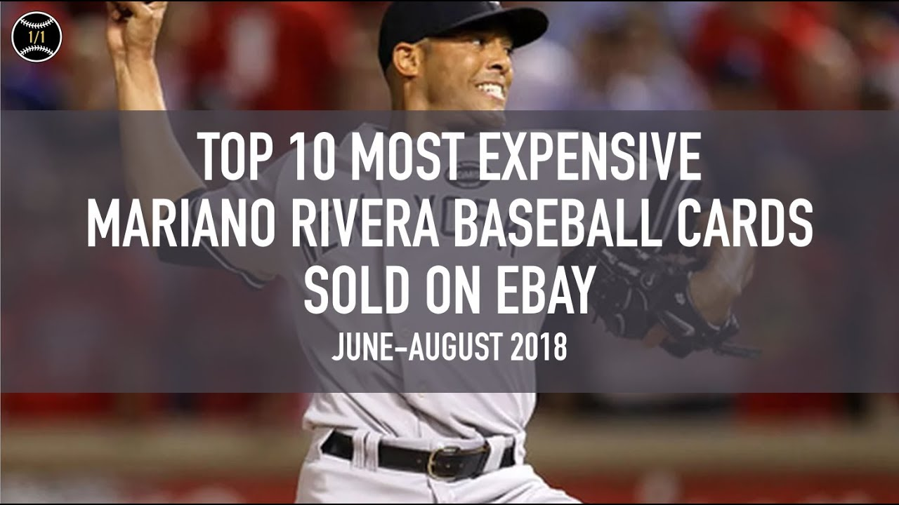Top 10 Most Expensive Mariano Rivera Baseball Cards Sold On Ebay June August 2018