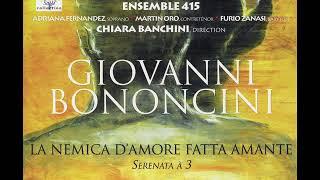 Bononcini, Giovanni (1670-1747) - La nemica d'amore fatta amante [Chiara Banchini]