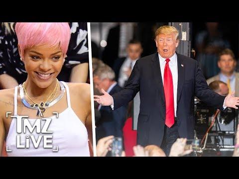 Rihanna To Trump: Stop Using My Music!   TMZ Live