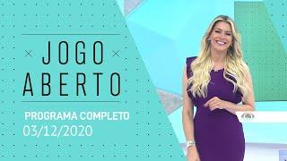 JOGO ABERTO - 03/12/2020 - PROGRAMA COMPLETO