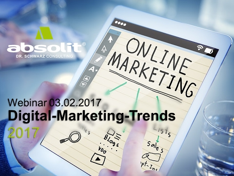 Digital-Marketing-Trends 2017 I Webinar mit Dr. Torsten Schwarz