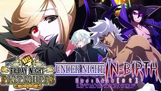 Friday Night Fisticuffs - UNDER NIGHT IN-BIRTH Exe:Late[st]