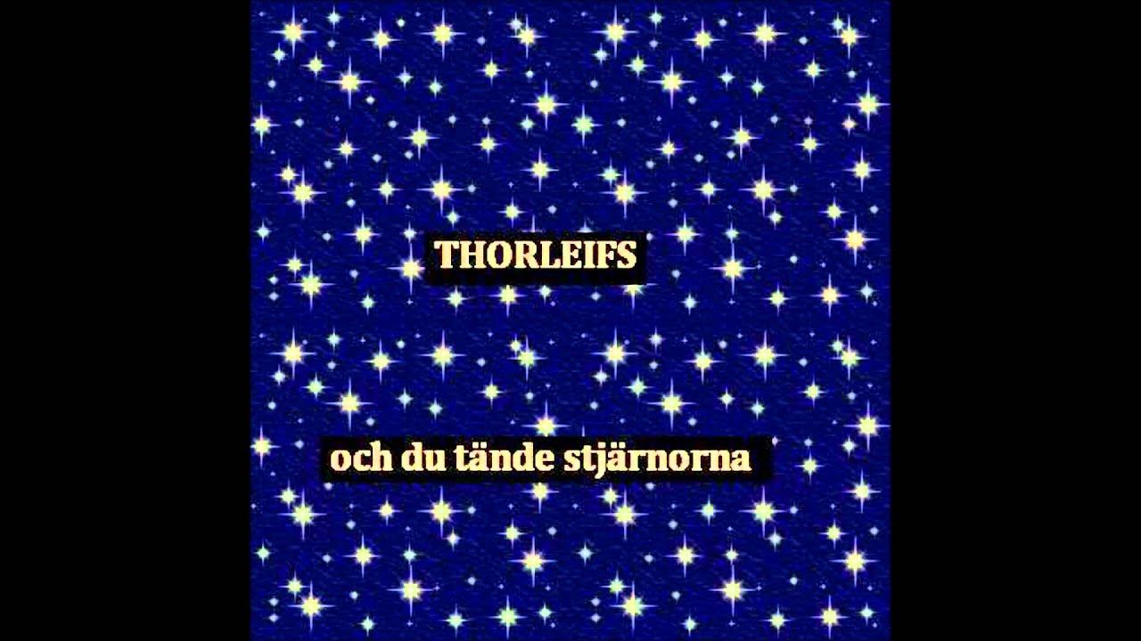 Thorleifs - Och du tända stjärnorna - YouTube