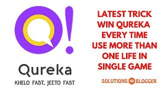How to Win Qureka every-time | Use more than one life