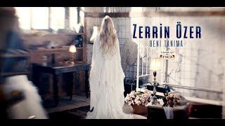 Zerrin Özer - Beni Tanıma