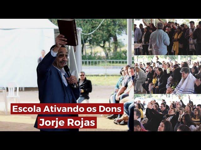 Escola Ativando os Dons - Jorge Rojas - Tenda da Benção