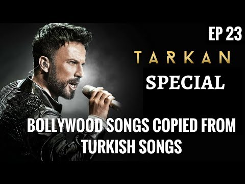 EP 23 | Copied/Inspired Bollywood Songs from Turkish Songs | Tarkan | Turkish pop music