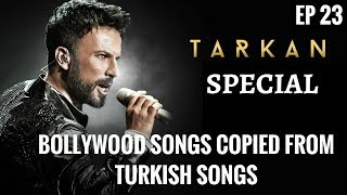 Video EP 23 | Copied/Inspired Bollywood Songs from Turkish Songs | Tarkan | Turkish pop music download MP3, 3GP, MP4, WEBM, AVI, FLV Februari 2018