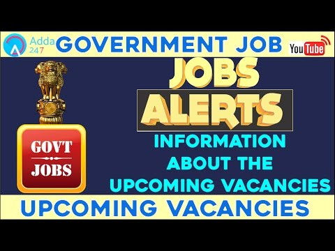 Jobs Alerts : Information about the Upcoming Vacancies
