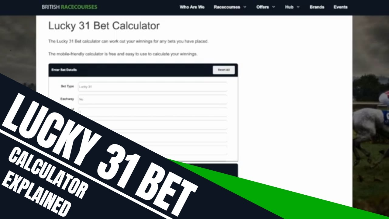 Lucky 31 betting calculator odds nfl betting podcast