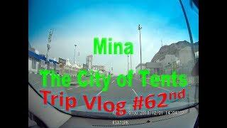 Trip VLog #62nd Visiting mina arafat muzdalifah hajj 2018 live saudi arabia