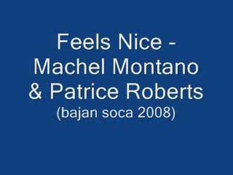 Feels Nice -Patrice Roberts& Machel Montano(Bajan Soca 2008)