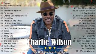 Charlie Wilson Greatest Hits Full album 2021 - The Best Of Charlie Wilson