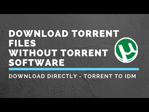 How To Download Torrent Files Without Using Torrent Software - Torrent to IDM