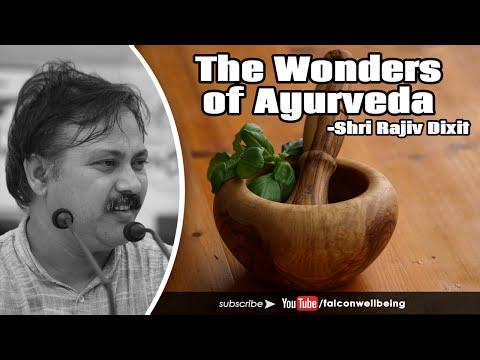 Wonders of Ayurveda, India's Ancient Wisdom of Healing! - By Shri Rajiv Dixit