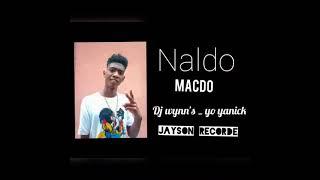 Naldo - Macdo Ft. Dj Wynn's & Yo Yanick (Mo Pas Bourgeois Mo Pas Bosco)
