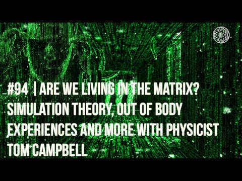 # 94 | Are We Living in the Matrix? Simulation Theory, OBE