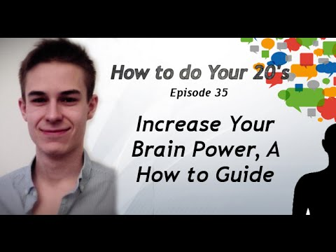 Increase Your Brain Power, A How to Guide