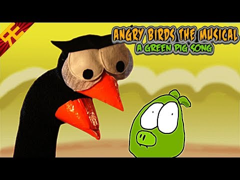 Angry Birds The Musical: A Green Pig Song (Game Parody)