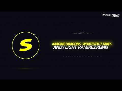 Imagine Dragons - Whatever It Takes (Andy Light  Ramirez Remix)