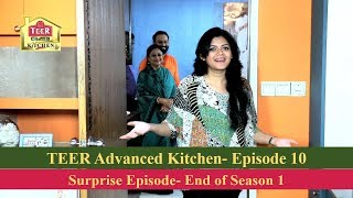 TEER Advanced Kitchen| Episode 10 | Surprise Episode- End of Season 1