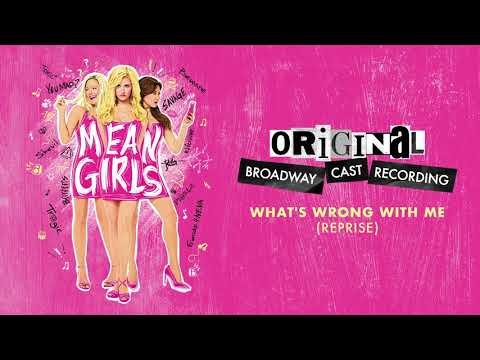 """""""What's Wrong With Me (Reprise)""""   Mean Girls On Broadway"""