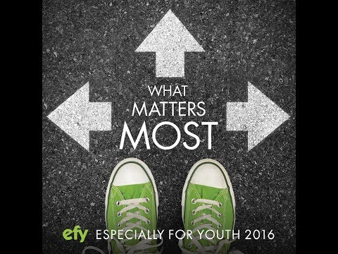 EFY 2016   What Matters Most