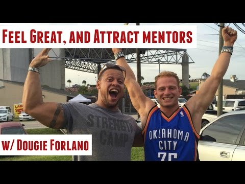"Being In A GREAT State and Getting Mentors - With Dougie ""Fresh"" Forlano"