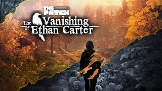 Vanishing of Ethan Carter: A Mind-Bending Mystery - The Patch Game Club