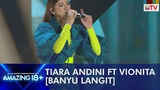 Download Duet Manis Dari Tiara Andini Dan Vionita [BANYU LANGIT] | AMAZING 18+