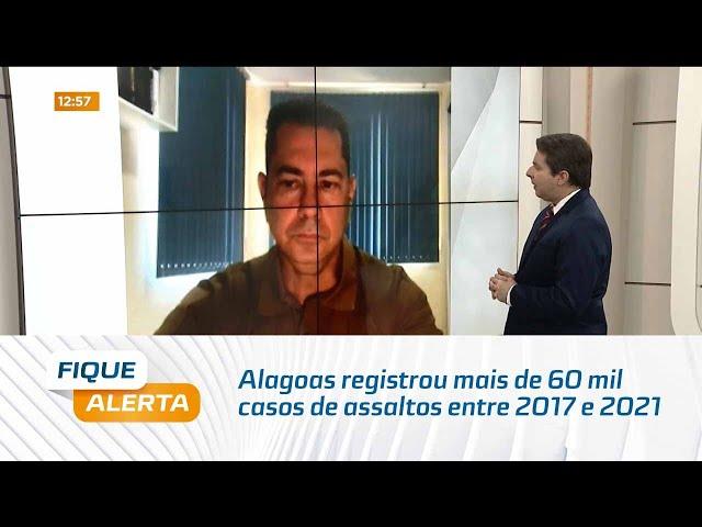 Explica pra Gente: Alagoas registrou mais de 60 mil casos de assaltos entre 2017 e 2021