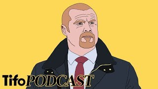 Sean Dyche and the Low Block | Tifo Football Podcast