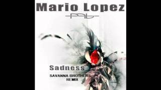 Mario Lopez - Sadness (Savanna Brothers Remix).wmv