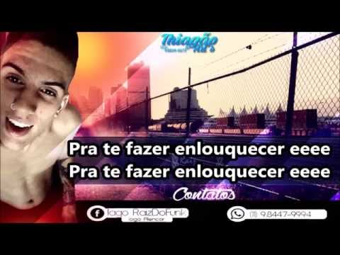 MC Kapela - Pra Te Fazer Enlouquecer  (Rodrigo di Castro E Victor Reis) Com a Letra