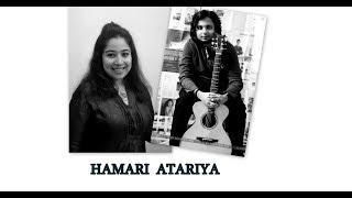 HAMARI ATARIYA(Cover)    CHANDREYEE BHATTACHARYA    NILANJAN SAMADDER
