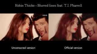 Robin Thicke - Blurred Lines (Uncensored Vs. Official)