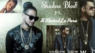 Shadow Blow ft Mozart la para tu con el y yo con ella  ( LETRAS )