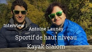 interview sportif antoine launay kayakiste slalom dr franoise couic marinier
