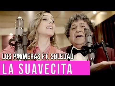 Los Palmeras Ft. Soledad - La Suavecita | Video Oficial Cumbia Tube