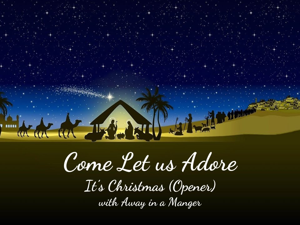 Infant Jesus Hd Wallpapers O Come Let Us Adore It S Christmas Opener With Away In