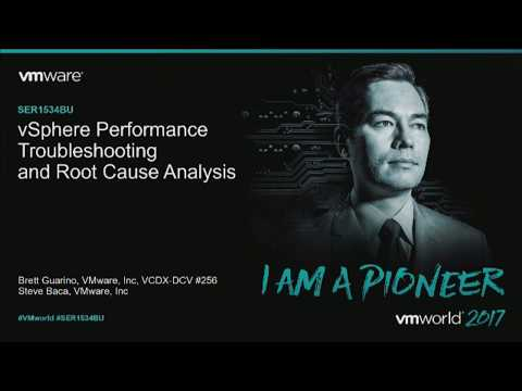 VMworld 2017 SER1534BUR - VMware vSphere Performance Troubleshooting and Root Cause Analysis