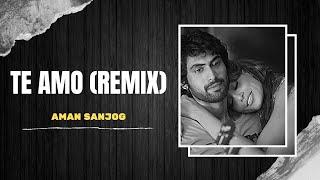 Te Amo (Remix)   AMAN SANJOG   Sunidhi Chauhan   Dum Maaro Dum   New Love Songs   Full Remix Video