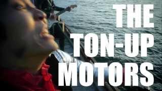 THE TON-UP MOTORS - 準備OK