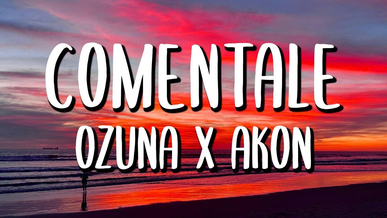 Ozuna x Akon - Coméntale (Letra/Lyrics)