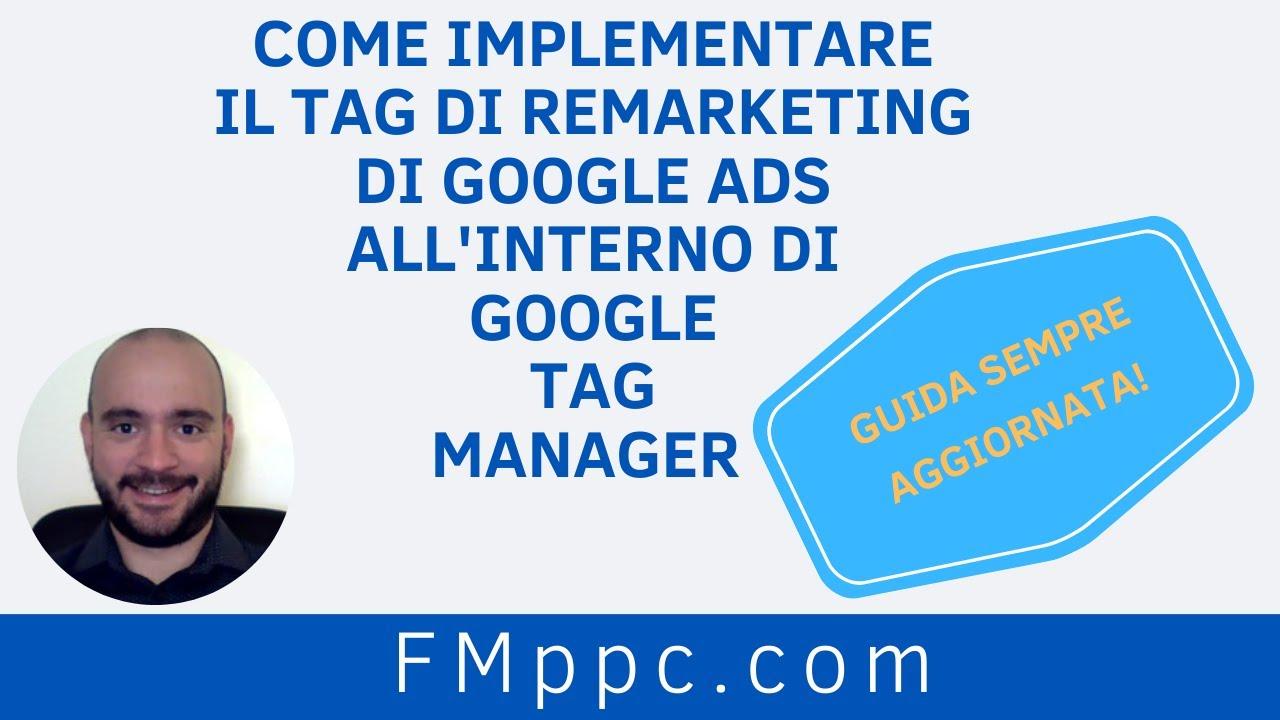 Come Implementare il tag di Remarketing di Google Ads all'interno di Google Tag Manager