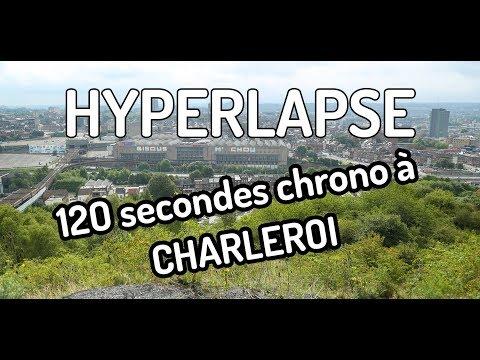[HYPERLAPSE]  - 120 secondes chrono à Charleroi