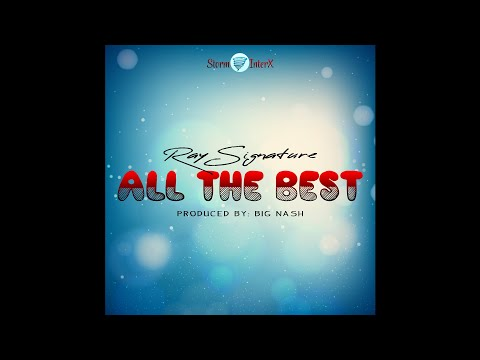 All The Best - Ray Signature (Official Audio) New Ugandan Music 2018